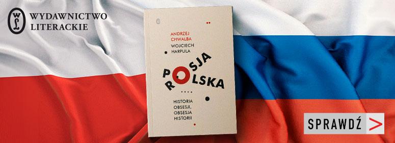 Polska-Rosja. Historia obsesji obsesja historii